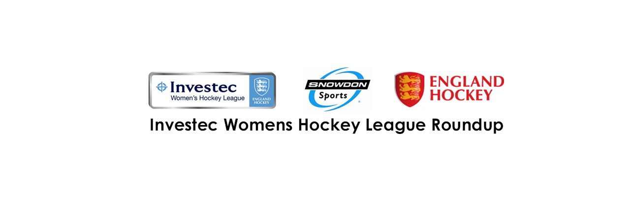 Investec Womens Hockey League Roundup Eghc News